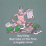 'Anything' that falls on the floor is legally mine!