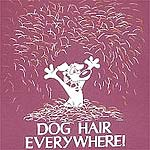 Dog Hair Everywhere, mousingover shirt shows design on back of the shirt